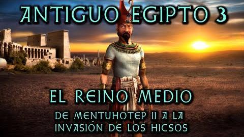 ANTIGUO EGIPTO 3 El Reino Medio - De Mentuhotep II a la invasión de los Hicsos (Docu Historia)