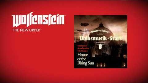 Wolfenstein The New Order (Soundtrack)- Wilbert Eckart & Volksmusik Stars - House of the Rising Sun