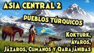 ASIA CENTRAL 2 Pueblos Túrquicos - Kökturk, Ávaros, Jázaros, Cumanos, Qarajánidas - Historia Turcos