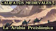 CALIFATOS MEDIEVALES 1 La Arabia Preislámica