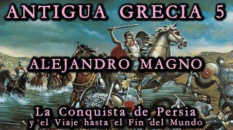 ANTIGUA GRECIA 5 Alejandro Magno - La conquista de Persia (Documental Historia)