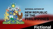 NATIONAL ANTHEM OF THE NEW REPUBLIC OF THE PHILIPPINES (FICTIONAL)