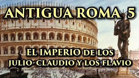 ANTIGUA ROMA 5 El Imperio de las dinastías Julio-Claudia y Flavia (Documental Historia)