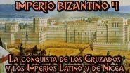 IMPERIO BIZANTINO 4 La Conquista de los Cruzados y los Imperios Latino y de Nicea