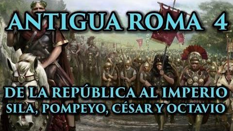 ANTIGUA ROMA 4 De la República al Imperio. Sila, Pompeyo, Julio César y Octaviano (Docu Historia)