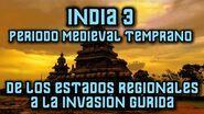 INDIA 3 Periodo Medieval Temprano – De los Estados Regionales a la Invasión Gúrida