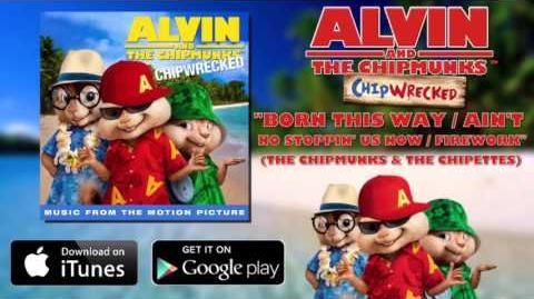 The_Chipmunks_&_The_Chipettes_-_Born_This_Way_Ain't_No_Stoppin'_Us_Now_Firework_(with_lyrics)