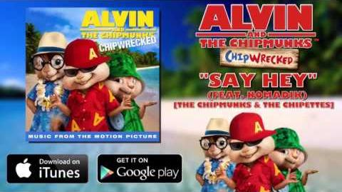 The_Chipmunks_&_The_Chipettes_-_Say_Hey_(with_lyrics)