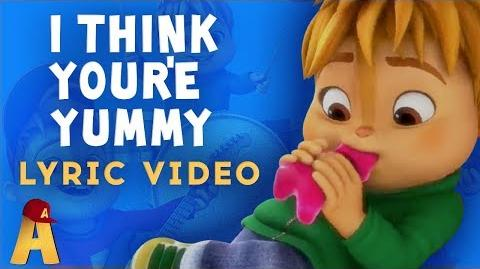 """I Think You're Yummy"" Lyrics Video! NUTS2U Alvin and the Chipmunks"