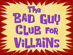 The Bad Guy Club for Villains.png