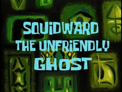 Squidward the Unfriendly Ghost.png