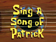 Sing a Song of Patrick.png