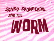 Sandy, SpongeBob, and the Worm.png