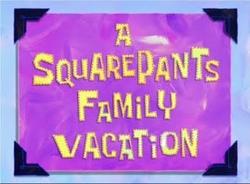 A SquarePants Family Vacation.png