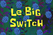 Le Big Switch.png