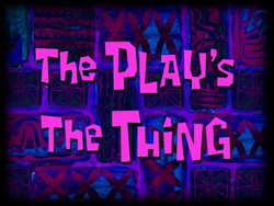 The Play's the Thing.png