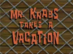 Mr. Krabs Takes a Vacation.png