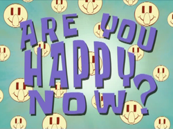 Are You Happy Now.png