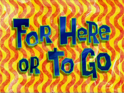 For Here or to Go.png