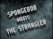 SpongeBob Meets the Strangler.png