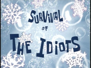 Survival of the Idiots.png