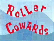 Roller Cowards.png