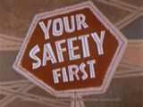 Your Safety First
