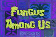 Fungus Among Us.png