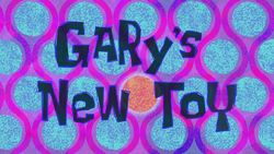 Gary's New Toy.png