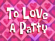 To Love a Patty.png