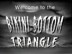 Welcome to the Bikini Bottom Triangle.png