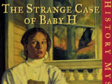 The Strange Case of Baby H