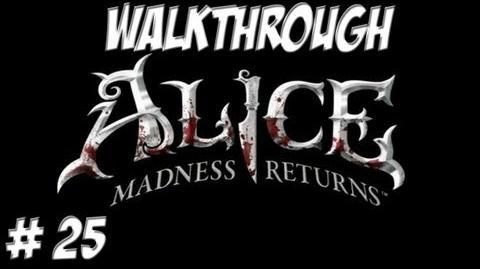Alice Madness Returns - Walkthrough - Part 25 (PC PS3 Xbox 360) HD
