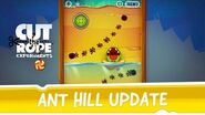 Cut the Rope Experiments - Ant Hill update