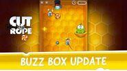 Cut the Rope - Buzz Box Update