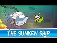 Om Nom Stories- Around the World - The Sunken Ship