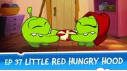 Om Nom Stories Little Red Hungry Hood (Episode 37, Cut the Rope Magic)