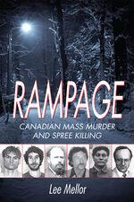 Rampage - Canadian Mass Murder and Spree Killing.jpg