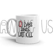 0 days since last kill mug