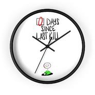0 Days Since Last Kill wall clock