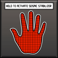 Hold to activate Seismic Stabilizer