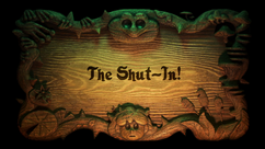 The Shut-In! title card.png