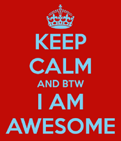 Keep-calm-and-btw-i-am-awesome.png