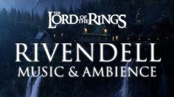 Middle Earth - Rivendell - Music & Ambience