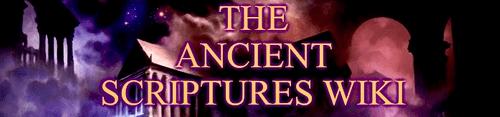 Ancient Scriptures Wiki