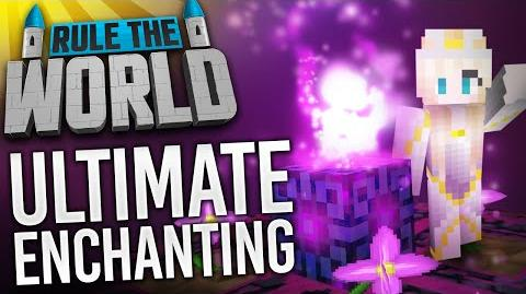Minecraft Rule The World 57 - Ultimate Enchanting!