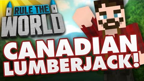 Minecraft Rule The World 21 - Canadian Lumberjack!