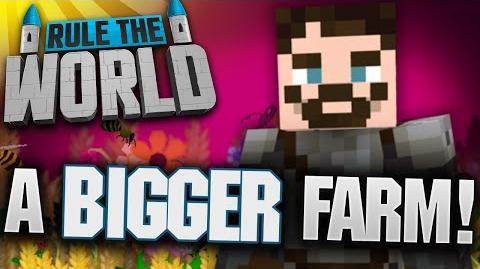 Minecraft Rule The World 7 - A Bigger Farm!