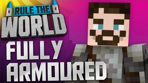 Minecraft Rule The World 5 - Fully Armoured!