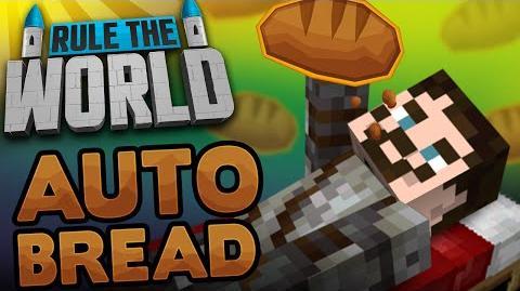 Minecraft Rule The World 24 - Auto Bread!